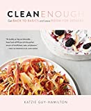 #10: Clean Enough: Get Back to Basics and Leave Room for Dessert