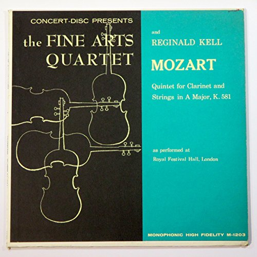 Mozart: Quintet for Clarinet and Strings in a Major, K. 581 (As Performed At Royal Festival Hall, London) / the Fine Arts Quartet and Reginald Kell.