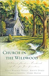 Church in the Wildwood: Leap of Faith/Shirley, Goodness & Mercy/Only a Name/Cornerstone (Inspirational Romance Collection)