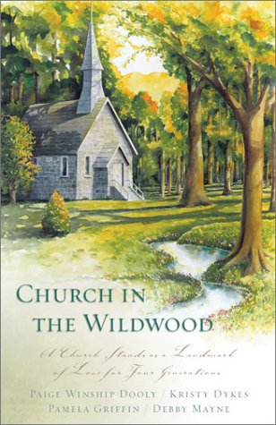 Church in the Wildwood: Leap of Faith/Shirley, Goodness & Mercy/Only a Name/Cornerstone (Inspirational Romance Collection) Pamela Griffin