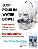 Dental Solution- Show Me Your Pearly Whites- Just add to water!, My Pet Supplies