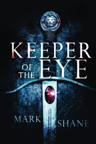 Download Keeper of the Eye (The Eye of the Sword) (Volume 1) pdf