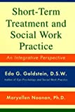 Short-Term Treatment and Social Work Practice: An Integrative Perspective, Eda Goldstein, Maryellen Noonan, 0684844540