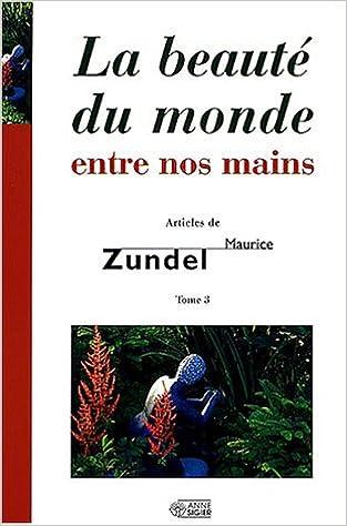 Livre La beauté du monde entre nos mains : Tome 3 pdf, epub ebook