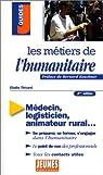 Les métiers de l'humanitaire, 2e édition par Thivard