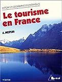 img - for Le tourisme en France book / textbook / text book