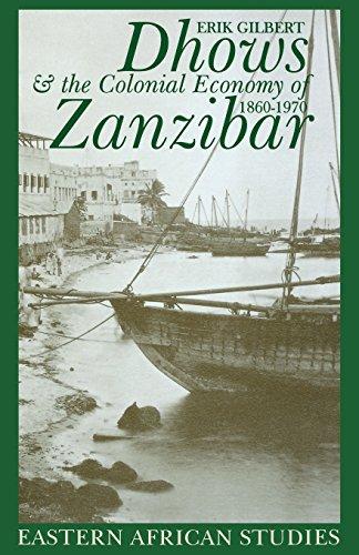 Dhows & Colonial Economy In Zanzibar: 1860-1970 (Eastern African Studies)