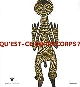 Qu'est-ce qu'un corps ? : Afrique de l'Ouest-Europe occidentale-Nouvelle-Guinée-Amazonie