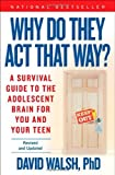 img - for Why Do They Act That Way? - Revised and Updated: A Survival Guide to the Adolescent Brain for You and Your Teen by Walsh Ph.D., Dr. David (June 3, 2014) Paperback book / textbook / text book