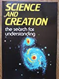 Science and Creation: The Search for Understanding