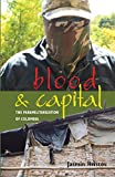 Blood and Capital: The Paramilitarization of