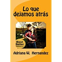 Lo que dejamos atras (Spanish Edition) Dec 6, 2013