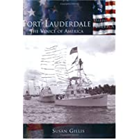 Fort Lauderdale: The Venice of America (Making of America)