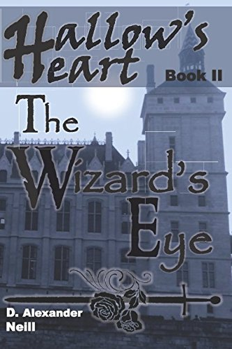 The Wizard's Eye: Hallow's Heart, Book II