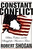 Constant Conflict, Robert Shogan, 081334221X