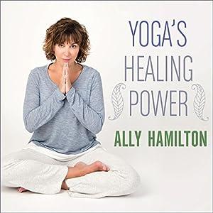 Yoga's Healing Power Audiobook