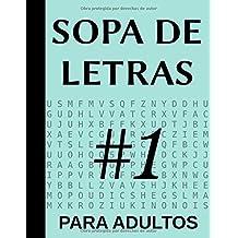 Sopa De Letras Para Adultos 1: 100 Juegos, Letra Grande (100 Sopa De Letras Para Adultos) (Spanish Edition)