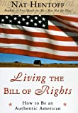 Living the Bill of Rights, Nat Hentoff, 0060190108
