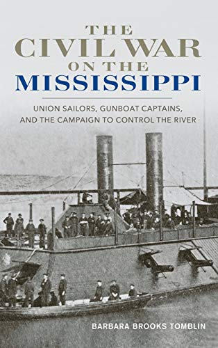 Captain Control (The Civil War on the Mississippi: Union Sailors, Gunboat Captains, and the Campaign to Control the River)
