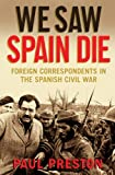 We Saw Spain Die, Paul Preston, 1602397678