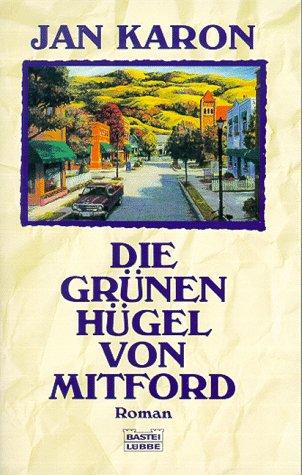 Die grünen Hügel von Mitford (Allgemeine Reihe. Bastei Lübbe Taschenbücher)