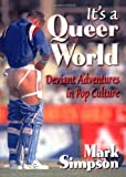 It's a Queer World, Mark Simpson, 1560239506