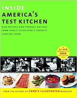 Inside americas test kitchen all new recipes quick tips inside americas test kitchen all new recipes quick tips equipment ratings food tastings science experiments from the hit public television show forumfinder Choice Image