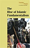 The Rise of Islamic Fundamentalism, Philip Margulies, 0737729856