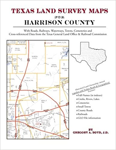 Texas Land Survey Maps for Harrison County: Gregory A Boyd
