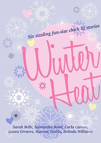 (Winter Heat: Six sizzling fun-size chick lit stories)