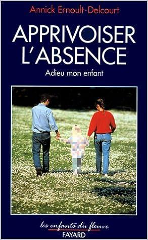 Livre gratuits Apprivoiser l'absence : Adieu mon enfant pdf