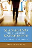Managing the Customer Experience : A Measurement-Based Approach, Wilburn, Morris, 0873897021