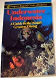 Underwater Indonesia, David Pickell, 0844299081
