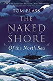 img - for The Naked Shore: Of the North Sea book / textbook / text book