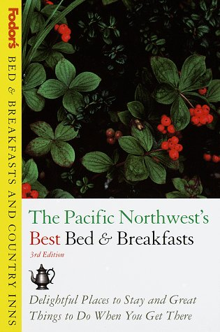 Bed & Breakfasts and Country Inns: Pacific Northwest's Best Bed & Breakfasts, Th e: Delightful Places to Stay and Great Things to Do When You Get There (Fodor's Bed & Breakfast and Country Inn Guides) Country French Bed Breakfast