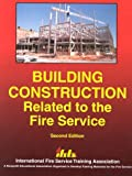 Building Construction Related to the Fire Service, IFSTA Committee, 0879391626