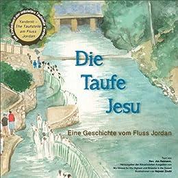 Die Taufe Jesu Eine Geschichte Vom Fluss Jordan German