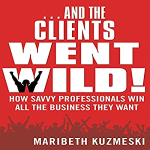 ...And the Clients Went Wild Audiobook