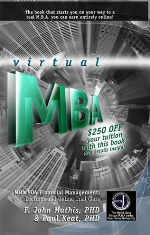 The Jones International University Virtual MBA: MBA 504 Financial Management: Lectures and Online Trial Class (World Class Virtual M.B.A. Series)