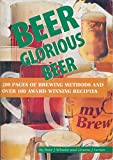 img - for Beer Glorious Beer: 200 Pages of Brewing Methods and Over 100 Award Winning Recipes book / textbook / text book