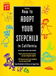 How to Adopt Your Stepchild in California with CDROM (Do Your Own California Adoption: Nolo's Guide for Stepparents & Domestic Partners)