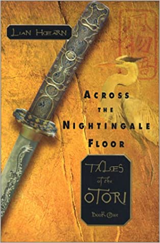 Across the Nightingale Floor (Tales of the Otori, Book 1), Hearn, Lian
