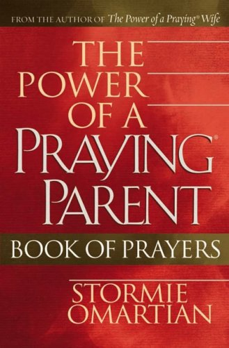 The Power of a Praying® Parent Book of Prayers (Omartian, Stormie) ebook
