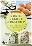 Sushi selbst gemacht: Die 50 besten Rezepte