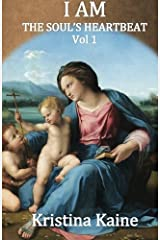 I AM the Soul's Heartbeat Volume 1: The Seven I AM Sayings in the Gospel of St John Paperback