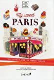 img - for My Sweet Paris: The Top 150 Places for Dessert in Paris (Les Guides Du Chene) book / textbook / text book