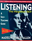 Listening: The Forgotten Skill: A Self-Teaching Guide (Wiley Self-Teaching Guides), Madelyn Burley-Allen, 0471015873