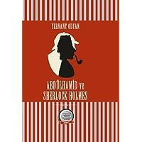 Abdülhamid Ve Sherlock Holmes: II. Abdülhamid ve Sherlock Holmes'ü yan yana getiren tek roman!