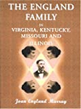 The England Family in Virginia, Kentucky, Missouri, and Illinois, Murray, Joan England, 0788424823