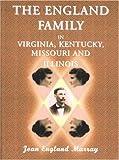 The England Family in Virginia, Kentucky, Missouri, and Illinois 9780788424823
